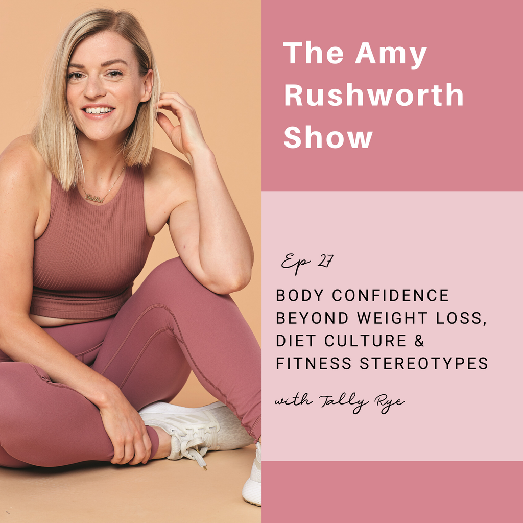 Episode 27: Body Confidence Beyond Weight Loss, Diet Culture, and Fitness Stereotypes