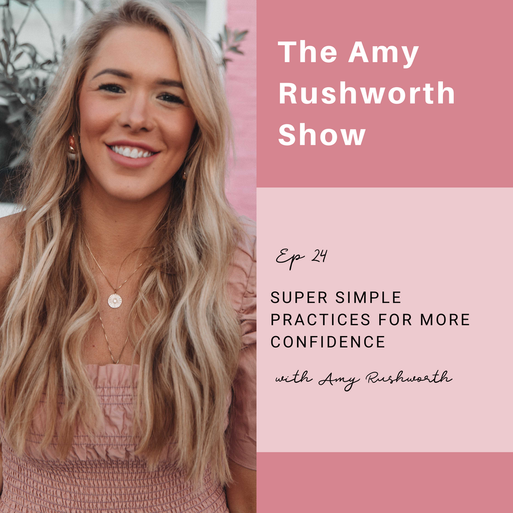 Episode 24: Super Simple Practices for More Confidence