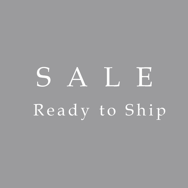 SALE - READY TO SHIP