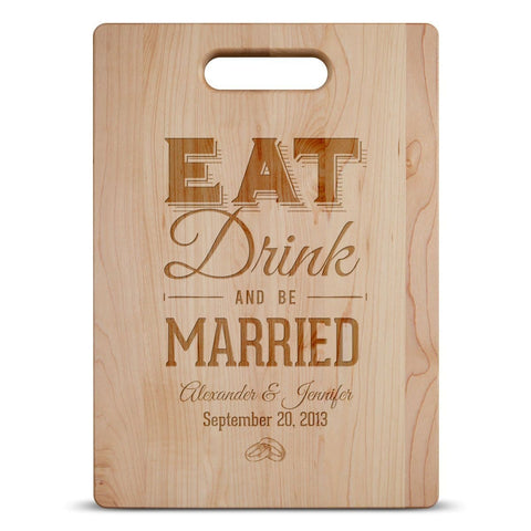 Eat Drink and Be Married - Personalized Cutting Board - Cutting Boards