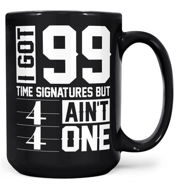 I Got 99 Time Signatures - Mug - Coffee Mugs