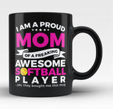 Proud Mom of An Awesome Softball Player - Black Mug / Tea Cup