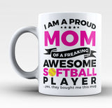 Proud Mom of An Awesome Softball Player - Mug