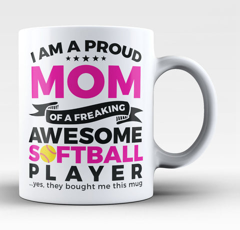 Proud Mom of An Awesome Softball Player - Coffee Mug / Tea Cup