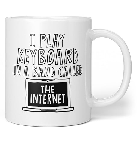 I Play Keyboard In a Band Called the Internet - Mug - Coffee Mugs
