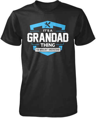 It's A Grandad Thing You Wouldn't Understand T-Shirt