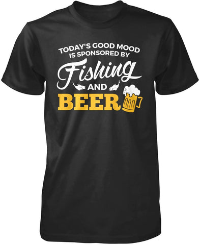 Today's Good Mood is Sponsored by Fishing & Beer T-Shirt