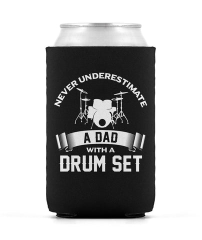 Never Underestimate a Dad with a Drum Set - Can Cooler