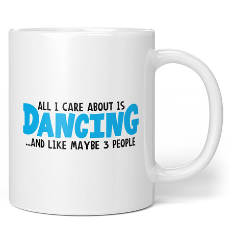 All I Care About Is Dancing - Mug - Coffee Mugs