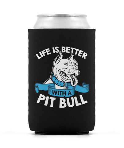 Life Is Better with a Pit Bull - Can Cooler