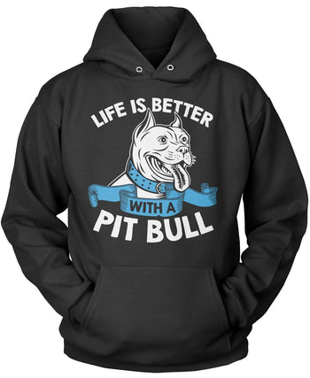 Life Is Better with a Pit Bull Pullover Hoodie Sweatshirt
