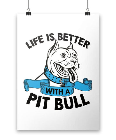 Life Is Better with a Pit Bull - Poster