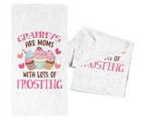 Grammys Are Moms with Lots of Frosting - Kitchen Towel