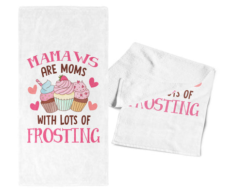 Mamaws Are Moms with Lots of Frosting - Gym / Kitchen Towel