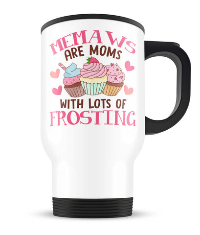 Memaws Are Moms with Lots of Frosting - Travel Mug