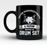 Never Underestimate a Papaw with a Drum Set - Mug