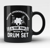 Never Underestimate a Paw Paw with a Drum Set - Black Mug / Tea Cup