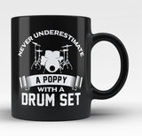 Never Underestimate a Poppy with a Drum Set - Black Mug / Tea Cup