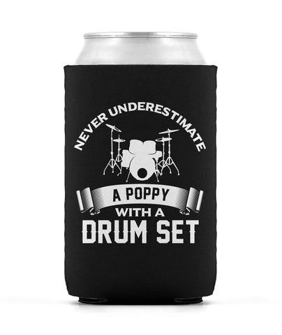 Never Underestimate a Poppy with a Drum Set - Can Cooler