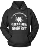 Never Underestimate a Dad with a Drum Set Pullover Hoodie Sweatshirt