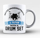 Never Underestimate a Papaw with a Drum Set - Coffee Mug / Tea Cup