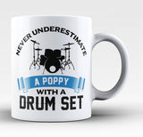 Never Underestimate a Poppy with a Drum Set - Coffee Mug / Tea Cup