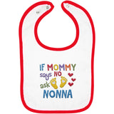 If Mommy Says No Ask Nonna - Embroidered Infant Bib