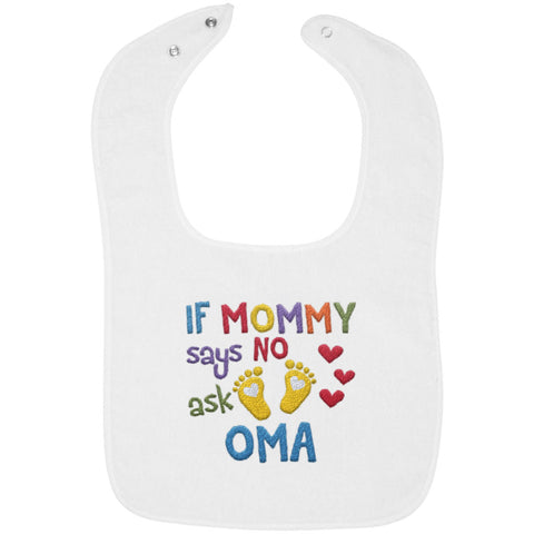 If Mommy Says No Ask Oma - Embroidered Infant Bib