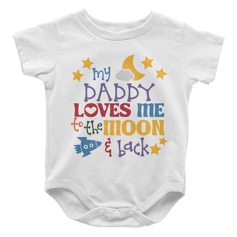 b14fbd832 Daddy Loves Me to the Moon and Back - Baby Onesie