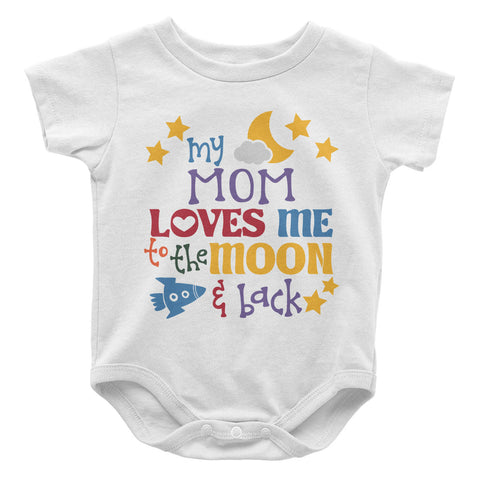 Mom Loves Me to the Moon and Back - Baby Onesie
