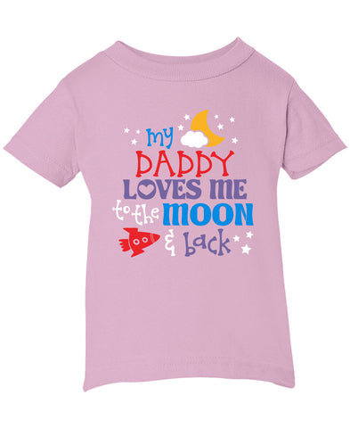 d87051e23 ... Daddy Loves Me to the Moon and Back - Children's T-Shirt ...