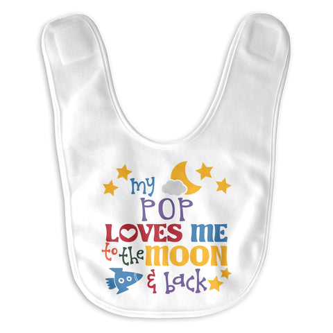 Pop Loves Me to the Moon and Back - Infant Baby Bib