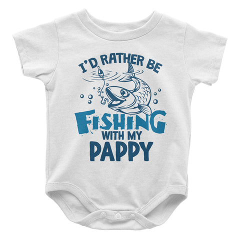 I'd rather be fishing with Pappy - Baby Onesie