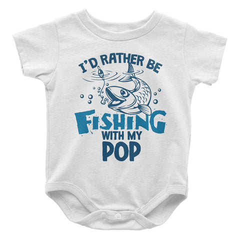 I'd rather be fishing with Pop - Baby Onesie