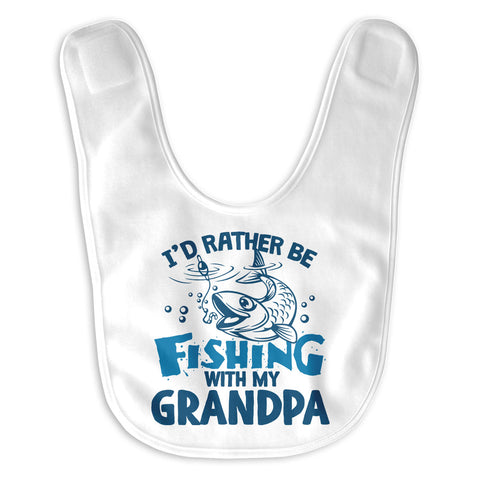 I'd rather be fishing with Grandpa - Baby Bib