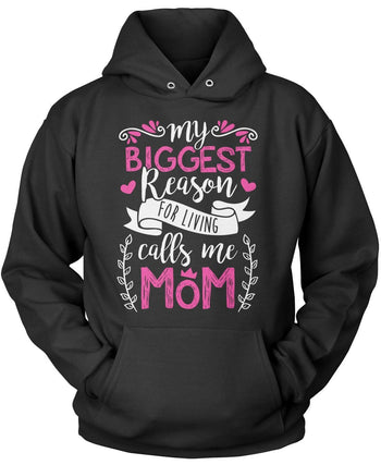 My Biggest Reason for Living Calls Me Mom - Pullover Hoodie / Black / S