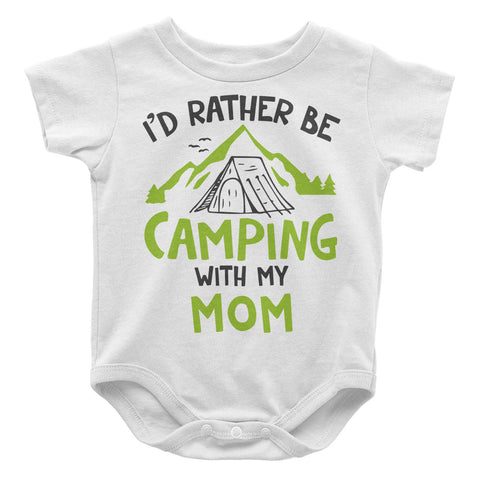 Rather Be Camping with My Mom - Baby Onesie