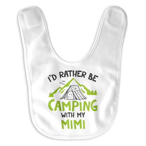 Rather Be Camping with My Mimi - Baby Bib