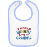 I'd Rather Be Hangin' with My Grandpa - Embroidered Infant Bib