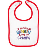 I'd Rather Be Hangin' with My Gramps - Embroidered Infant Bib