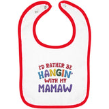 I'd Rather Be Hangin' with My Mamaw - Embroidered Infant Bib