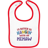 I'd Rather Be Hangin' with My Memaw - Embroidered Infant Bib