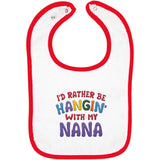 I'd Rather Be Hangin' with My Nana - Embroidered Infant Bib