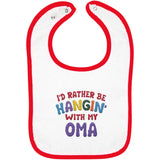 I'd Rather Be Hangin' with My Oma - Embroidered Infant Bib