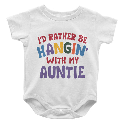 I'd Rather Be Hangin' with My Auntie - Baby Onesie