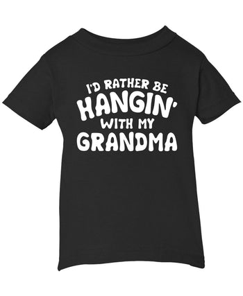 I'd Rather Be Hangin' with My (Nickname) - Personalized Infant T-Shirt
