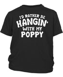 I'd Rather Be Hangin' with My Poppy - Youth T-Shirt