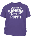 I'd Rather Be Hangin' with My Poppy - Childrens T-Shirt
