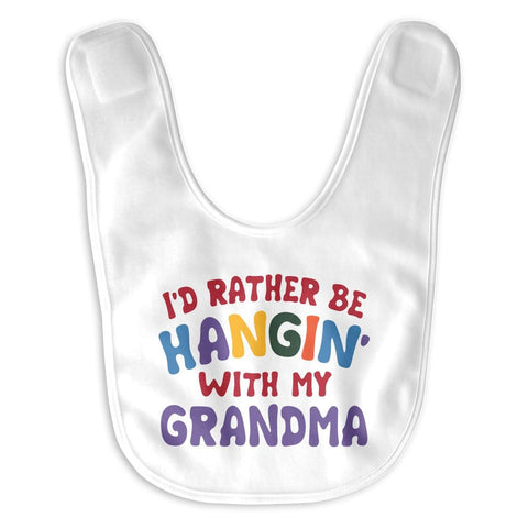 I'd Rather Be Hangin' with My (Nickname) - Personalized Baby Bib