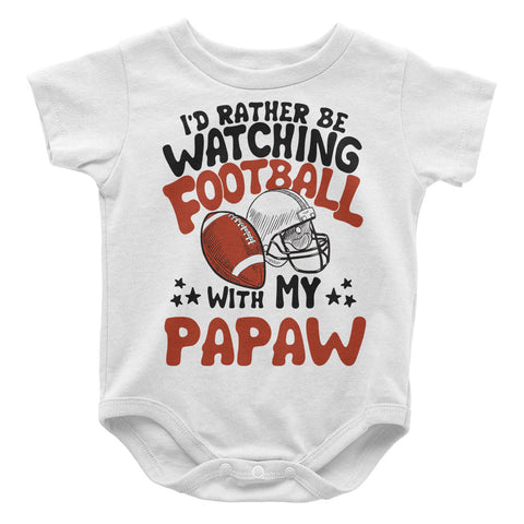 Rather Be Watching Football with My Papaw - Baby Onesie